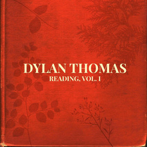 Dylan Thomas Reading Vol. 1