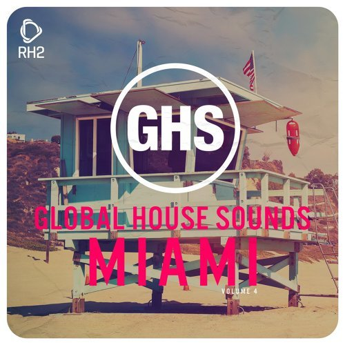 Global House Sounds - Miami, Vol. 4