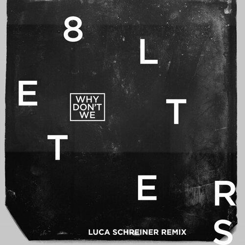 8 Letters - Luca Schreiner Remix