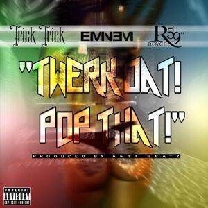 "Twerk Dat Pop That (feat. Eminem & Royce da 5'9"")"