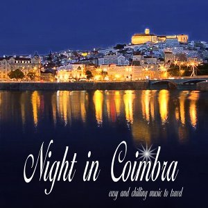 Night in Coimbra - Easy and Chilling Music to Travel