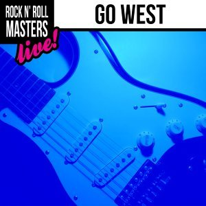 Rock n' Roll Masters: Go West - Live