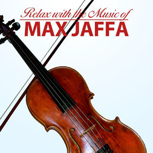 Relax with the Music of Max Jaffa