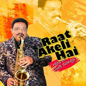 Raat Akeli Hai - Hits of Club Songs