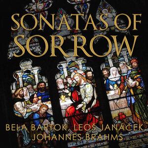 Sonatas of Sorrow: Bela Bartok, Leoš Janáček, Johannes Brahms