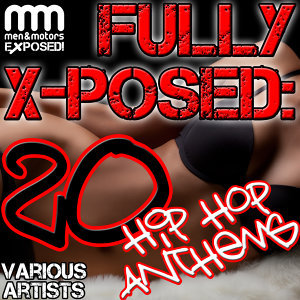 Fully X-Posed: 20 Hip Hop Anthems