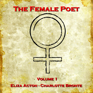 The Female Poet - Volume 1