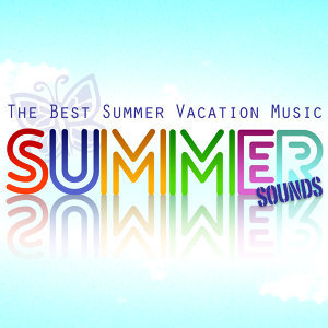 Summer Sounds - The Best Summer Vacation Music