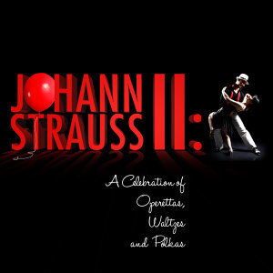 Johann Strauss Ii: A Celebration of Operettas, Waltzes and Polkas