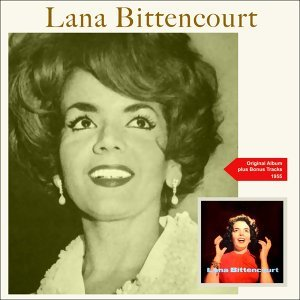 Lana Bittencourt - Original Album Plus Bonus Tracks 1957