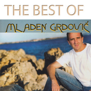 Music Of Croatia - The Best Of Mladen Grdovic, Vol. 1