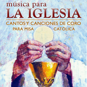 Música para la Iglesia. Cantos y Canciones de Coro para Misa Católica