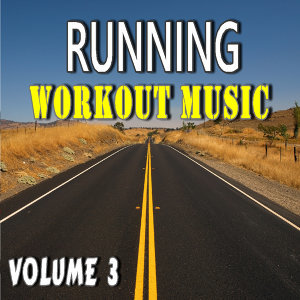 Running Workout Music, Vol. 3