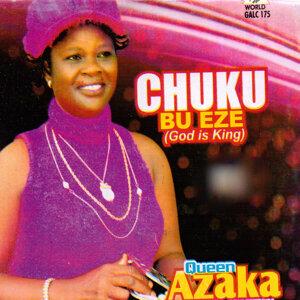 Chuku Bu Eze (God Is King)