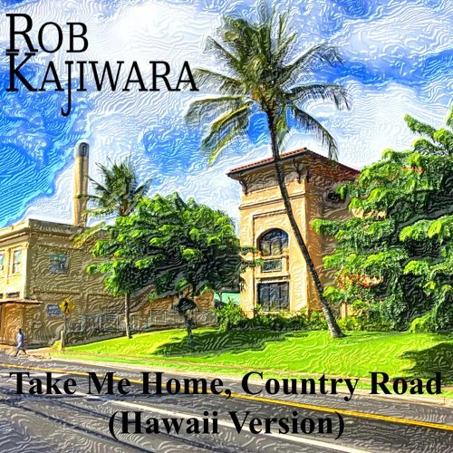 Take Me Home Country Road - Hawaii Version
