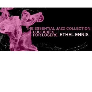 The Essential Jazz Collection: Lullabies for Losers