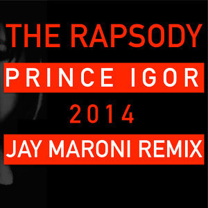 Prince Igor 2014 (Jay Maroni Remix)