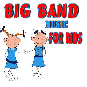 Big Band Music for Kids