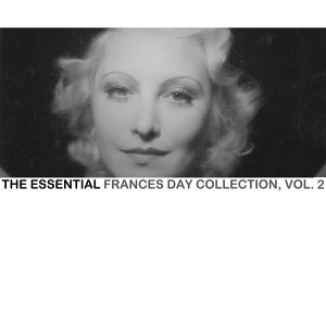 The Essential Frances Day Collection, Vol. 2