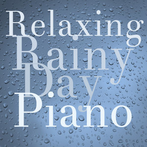 Relaxing Rainy Day Piano