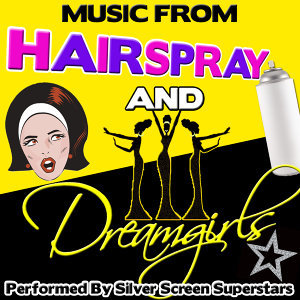 Music from Hairspray and Dreamgirls