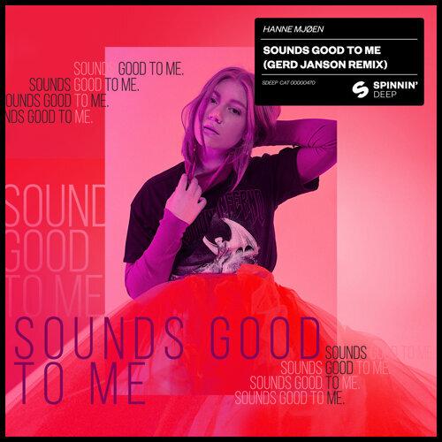 Sounds Good To Me - Gerd Janson Remix