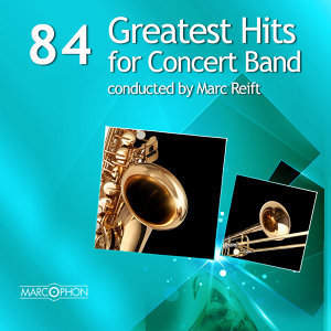 84 Greatest Hits for Concert Band