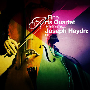 Fine Arts Quartet Performs... Joseph Haydn: Fifths