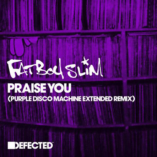 Praise You - Purple Disco Machine Extended Remix