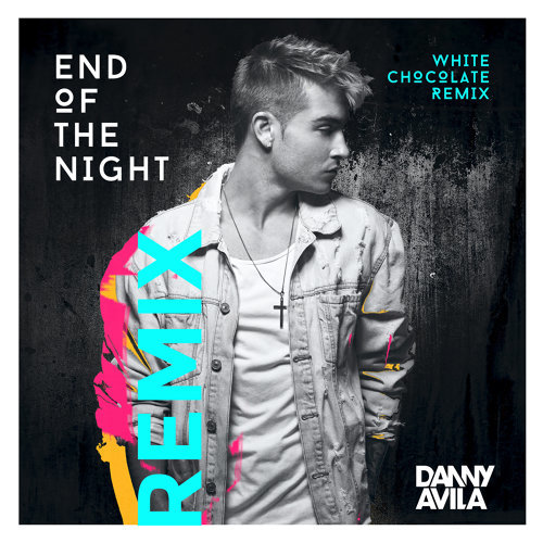 End Of The Night - White Chocolate Extended Remix