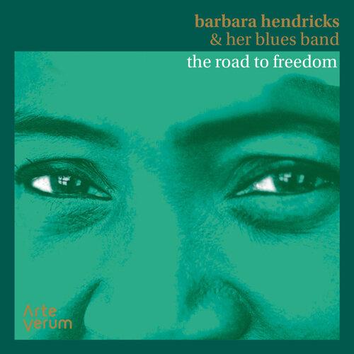 Barbara Hendricks & her Blues Band: The Road to Freedom
