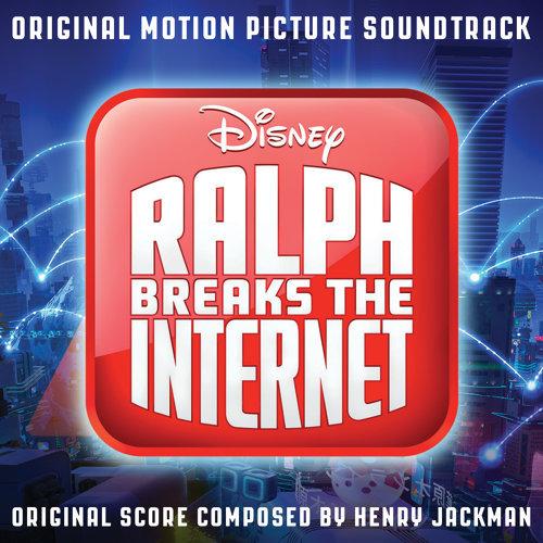 Ralph Breaks the Internet (無敵破壞王2:網路大暴走電影原聲帶) - Original Motion Picture Soundtrack