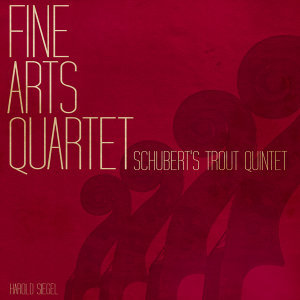 Fine Arts Quartet: Schubert's Trout Quintet