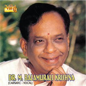 Dr. M. Balamurali Krishna - Carnatic Vocal