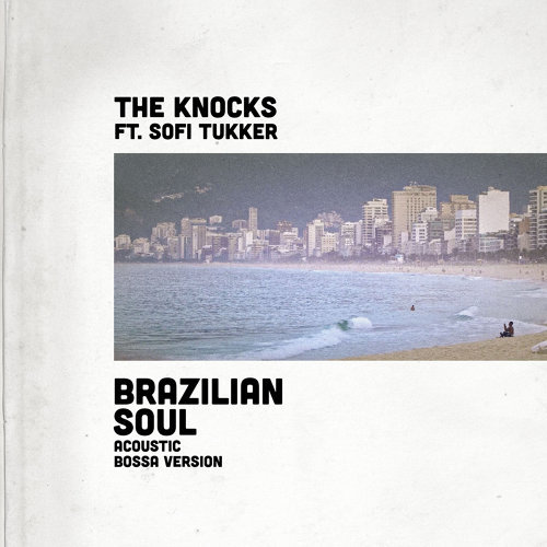 Brazilian Soul (feat. Sofi Tukker) - Acoustic Bossa Version