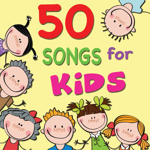 50 Songs for Kids - Nursery Rhyme Favorites