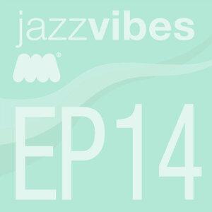 Jazz Vibes EP14
