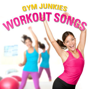 Gym Junkies: Workout Songs