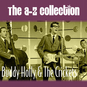 The A-Z Collection: Buddy Holly & The Crickets