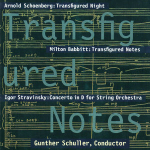 Transfigured Notes: Works By Schoenberg, Babbitt, and Stravinsky
