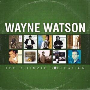 Wayne Watson: The Ultimate Collection