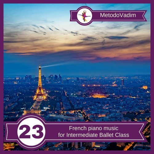 French Piano Music for Intermediate Ballet Class