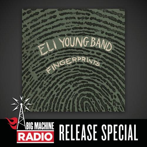 Fingerprints - Big Machine Radio Release Special