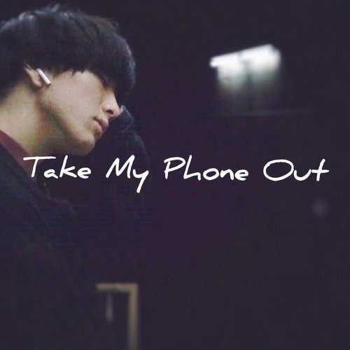 Take My Phone Out (Take My Phone Out)