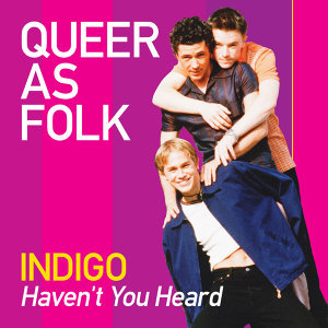 Haven't You Heard (Queer as Folk)