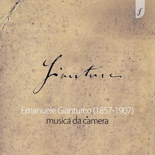 Emanuele Gianturco (1857-1907) Musica da camera