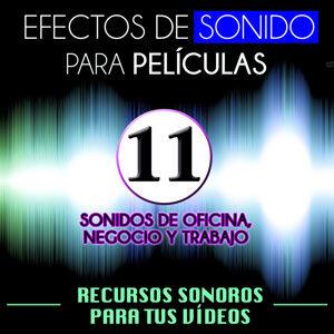 Efectos de Sonido para Películas. Recursos Sonoros para Tus Videos Vol. 11 Sonidos de Oficinas, Negocio y Trabajo