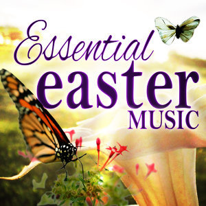 Essential Easter Music