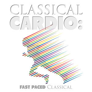 Classical Cardio: Fast Paced Classical