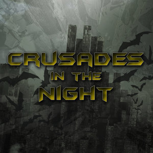 Crusades in the Night